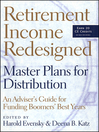 Retirement Income Redesigned (eBook): Master Plans for Distribution — An Adviser's Guide for Funding Boomers' Best Years